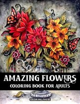 Amazing Flowers Coloring Book for Adults
