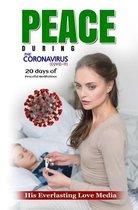 Peace During the Coronavirus (Covid-19)