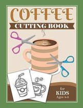 Coffee Cutting Book For Kids Ages 4-8