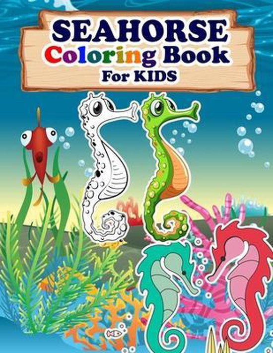 SEAHORSE Coloring Book For Kids