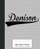 Wide Ruled Line Paper: DENISON Notebook
