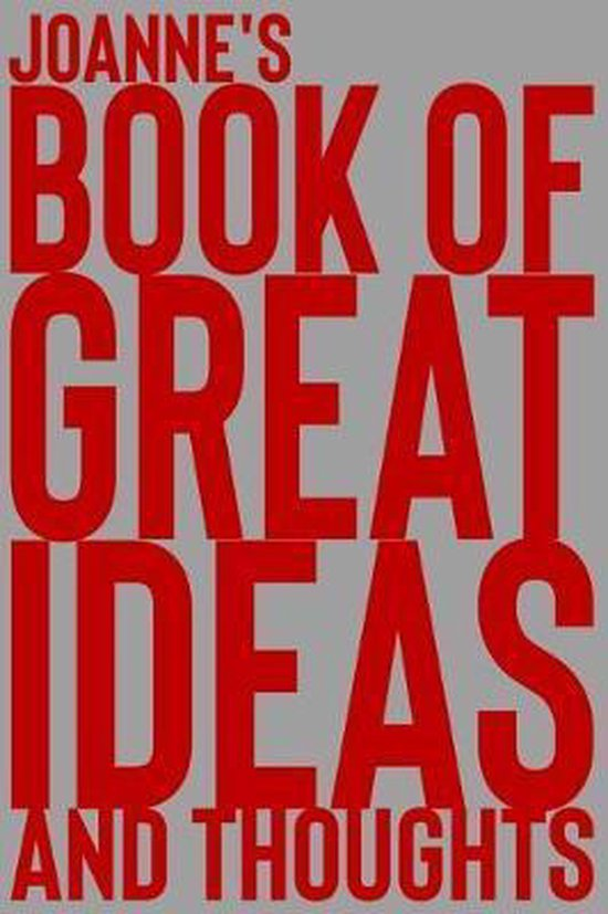 JoAnne's Book of Great Ideas and Thoughts