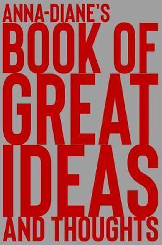Anna-Diane's Book of Great Ideas and Thoughts