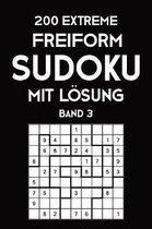 200 Extreme Freiform Sudoku Mit L�sung Band 3: Sudoku Puzzle R�tselheft, 9x9, 2 R�stel pro Seite
