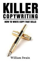Killer Copywriting, How to Write Copy That Sells
