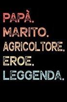 Pap�. Marito. Agricoltore. Eroe. Leggenda.: Calendario Organizzatore Calendario Settimanale per Pap� Uomini Festa del pap� Compleanno Festa del pap� F