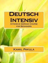 Deutsch Intensiv: Intensive German Course for Beginners