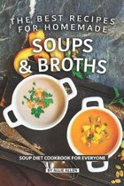 The Best Recipes for Homemade Soups and Broths: Soup Diet Cookbook for Everyone