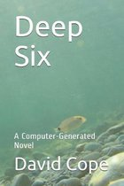 Deep Six: A Computer-Generated Novel