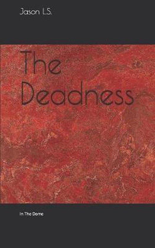 The Deadness: