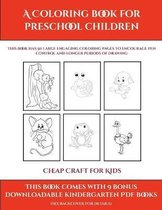 Cheap Craft for Kids (A Coloring book for Preschool Children)