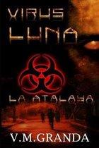 Virus Luna. La Atalaya: Segunda entrega de Virus Luna. El Torre�n