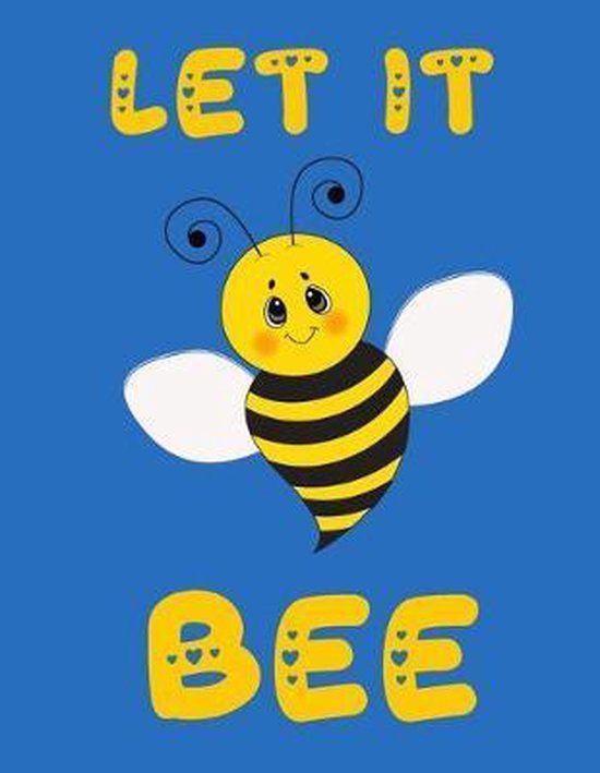 Let It Bee: Beehive Inspection Checklist Log Book. 8.5 x 11'' Helpful Beekeeper Record Book to Track Beehive Health, Appearance and