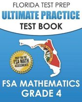 FLORIDA TEST PREP Ultimate Practice Test Book FSA Mathematics Grade 4