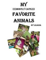 My (((Mostly Cats))) Favorite Animals
