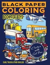 Black Paper Coloring Book for Boys (Cars, Trucks & Other Vehicles)