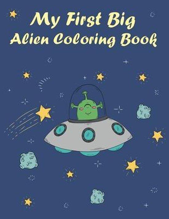 Bol Com My First Big Alien Coloring Book Blue Sea Publishing House 9798642410400 Boeken