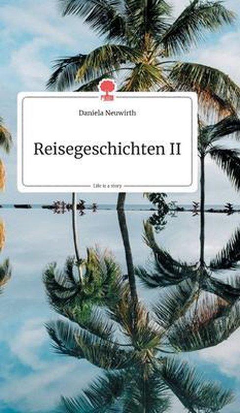 Reisegeschichten II. Life is a Story - story.one