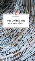 Was Gefuhle mit uns anstellen. Life is a Story - story.one