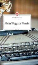 Mein Weg zur Musik. Life is a Story - story.one