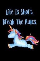 Life Is Short Break The Rules: Blood Pressure Logbook