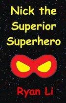 Nick, The Superior Superhero