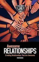 Awesome Relationships: Creating Relationships That Are Awesome, Workbook