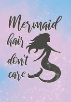 Mermaid Hair Don't Care: Mermaid Notebook Wide Ruled Line For Mermaid Lovers 110 Pages 7x10 Light Blue Ocean Pink Cute Notebook Gift For Girls