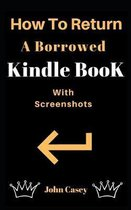 How to Return a Borrowed Kindle Book: With Screenshots