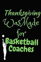 Thanksgiving Was Made For Basketball Coaches