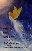 Trips to Heaven
