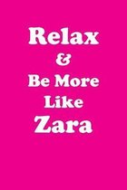 Relax & Be More Like Zara