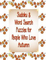 Sudoku & Word Search Puzzles for People Who Love Autumn: 164 Total Sudoku, Sudoku-X and Word Search! Medium to Hard Difficulty Level