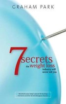 7 Secrets The Weight Loss Industry Will Never Tell You