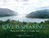 Love is Speaking...