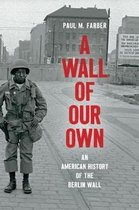 Boek cover A Wall of Our Own van Paul M. Farber