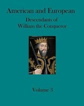 American and European Descendants of William the Conqueror - Volume 3: Generations 24 to 31