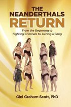 The Neanderthals Return: From the Beginning to Fighting Criminals to Joining a Gang