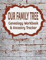 Our Family Tree Genealogy Workbook & Ancestry Tracker