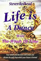 Life Is a Dance: With The Winds Of Time
