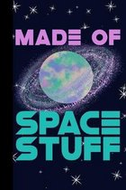 Made of Space Stuff: Outer Space Theme 6x9 120 Page College Ruled Composition Notebook
