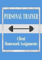 Personal Trainer Client Homework Assignments: 7'' x 10'' Workout Organizer Book to Give to Your Clients - Blue Barbell Cover (120 Pages)