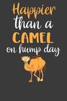 Happier Than A Camel On Hump Day: Desert Dromedary Animal Lover Gift