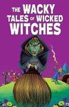 The Wacky Tales of Wicked Witches