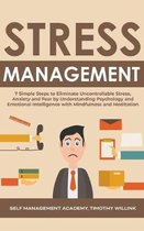 Stress Management: 7 Simple Steps to Eliminate Uncontrollable Stress, Anxiety and Fear by Understanding Psychology and Emotional Intellig
