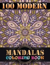 100 Morden Mandalas Coloring Book: Adult Coloring Book 100 Mandala Images Stress Management Coloring Book For Relaxation, Meditation, Happiness and Re