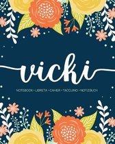 Vicki: Notebook - Libreta - Cahier - Taccuino - Notizbuch: 110 pages paginas seiten pagine: Modern Florals First Name Noteboo