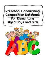 Preschool Handwriting Composition Notebook For Elementary Aged Boys and Girls