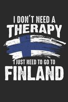 I Don't Need Therapy I Just Need To Go To Finland: notebook/diary/taskbook/120 pages/checked pages,6x9 inch