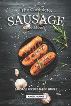 The Complete Sausage Cookbook: Sausage Recipes Made Simple